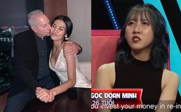Tình cũ tỷ phú U80 nói về Đoan Minh: Không thể nào chọn cô gái có suy nghĩ như vậy được!