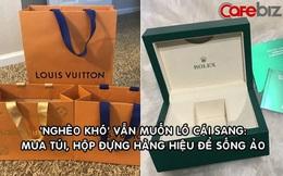 Góc dành cho người ''nghèo'' nhưng muốn khoe ''giàu'': Có cả một thị trường sôi động bán túi, hộp đựng hàng hiệu, vỏ chai nước hoa... phục vụ sống ảo