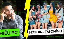 Hiếu PC nói gì về các 'hot girl tài chính 4.0'?