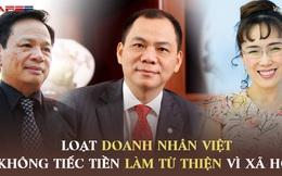 Loạt doanh nhân Việt không tiếc tiền làm từ thiện: Người âm thầm đóng góp hơn 1.700 tỷ VNĐ chỉ trong 1 năm, người bán cả siêu xe Rolls-Royce Phantom để hỗ trợ vùng lũ