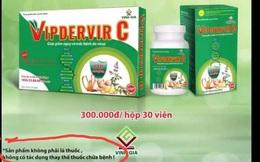 """Dược phẩm Vinh Gia nói gì về thực phẩm chức năng VIPDERVIR C có tên gần giống """"thuốc điều trị COVID"""" đang nghiên cứu lâm sàng?"""
