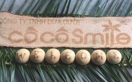 """Giấc mơ khởi nghiệp Dừa Cười : 8X bỏ nghề du lịch xuống tận Bến Tre xây dựng """"đế chế"""" dừa, xuất khẩu sang Hàn Quốc, Singapore, Mỹ"""