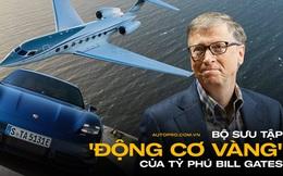"""Tỷ phú Bill Gates """"vào tù ra tội"""" chỉ vì quá yêu Porsche, nhưng máy bay đẳng cấp quân sự mới là hàng khủng chiếm trọn spotlight"""