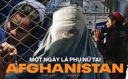 'Thật tốt vì Taliban đến để giải quyết đống đàn bà như cô' - Lời mạt sát của gã chủ hàng tạp hóa và một ngày làm phụ nữ tại Afghanistan lúc này