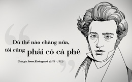 Søren Kierkegaard - triết học bên tách cà phê