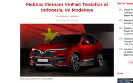 Báo chí Indonesia 'sôi sục' về VinFast, nhưng VinFast lại không dễ 'tấn công'! Vì sao?