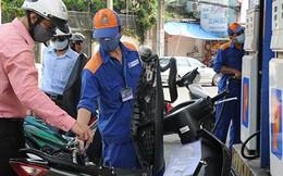 """Lại kêu """"lỗ"""", doanh nghiệp xăng dầu nhấp nhổm tăng giá"""