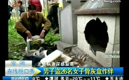 Trung Quốc: Trộm mộ nữ giới về nhà để...bớt cô đơn