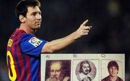 """Messi được xếp """"ngang hàng"""" với các nhà bác học vĩ đại"""