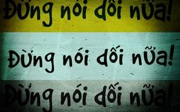 Mổ xẻ nguyên nhân 80% sinh viên Việt Nam nói dối?