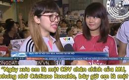 """Fan nữ Real Madrid gây bão với phát biểu """"ngố"""""""