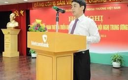 Chủ tịch mới của Vietcombank 'khủng' cỡ nào?
