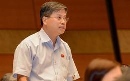 """Đại biểu Nguyễn Sỹ Cương: """"Tôi đang đòi nợ Bộ trưởng Quang..."""""""