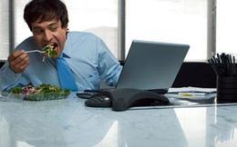 """Những sai lầm """"chết người"""" khi ăn trưa cần loại bỏ ngay"""