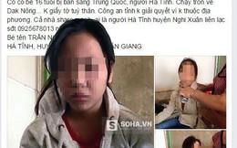 Sự thật bất ngờ về thiếu nữ 16 tuổi bị lừa bán sang Trung Quốc