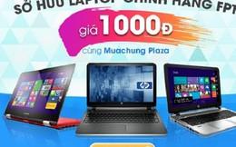 """Giải mã hiện tượng sốt """"sở hữu laptop 1000đ"""" trên Muachung Plaza"""