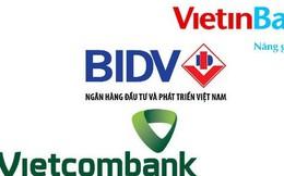 """So găng 3 """"đại gia"""" ngân hàng BIDV, Vietcombank và Vietinbank"""
