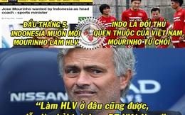 Ảnh chế: Mourinho vội đến Man United vì lo sợ... ĐT Việt Nam