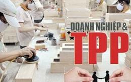 Doanh nghiệp mong chờ điều gì khi TPP có hiệu lực?