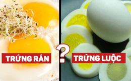 Trứng luộc hay rán tốt cho sức khỏe hơn?