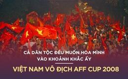 """Toàn văn bài viết của FourFourTwo: """"Hàng triệu người xuống đường: Hồi ức AFF Cup 2008"""""""