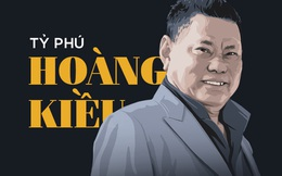 Nguồn gốc khối tài sản tỷ đô của người Việt giàu nhất thế giới Hoàng Kiều