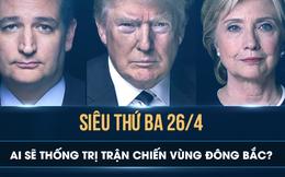 Siêu Thứ ba 26/4: Ai sẽ thống trị đại chiến vùng Đông Bắc?