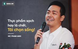 """MC Phan Anh: """"Thực phẩm sạch hay là chết. Tôi chọn sống!"""""""