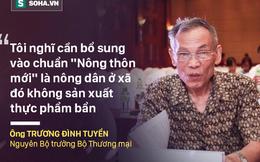 Cựu BT Trương Đình Tuyển: 'Sao VTV che mặt những người sản xuất, chế biến sản phẩm bẩn?'