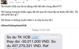 """Rúng động vụ 500 triệu trong thẻ Vietcombank """"bốc hơi"""" trong 1 đêm: """"Tôi hoang mang vì nhiều ngày qua chưa lấy lại hết tiền"""""""