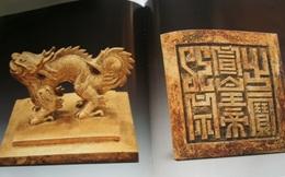 Ấn triện lạ vừa phát hiện ở Nghệ An: Giải ảo về Ngọc Tỷ , ấn chương của vua chúa Việt Nam