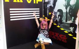 Tất cả fan Big Bang ở Việt Nam đều phải ghen tị với cô gái đặc biệt này