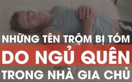 [Video mutex] Những tên trộm bị tóm do ngủ quên trong nhà gia chủ