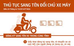 Hướng dẫn thủ tục sang tên đổi chủ xe mô tô, xe gắn máy