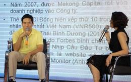 Ông Nguyễn Đức Tài: 35 tuổi là vừa đẹp để khởi nghiệp