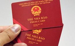 Từ ngày 1-1-2017: Khi tác nghiệp, nhà báo chỉ cần xuất trình thẻ nhà báo