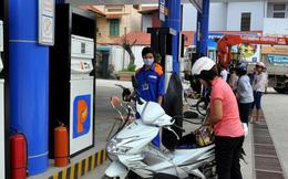 Từ 15h chiều nay, giá xăng dầu tăng sau 3 lần giảm liên tiếp