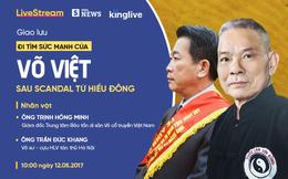 Đi tìm sức mạnh võ Việt sau scandal Từ Hiểu Đông cùng 2 võ sư lão làng