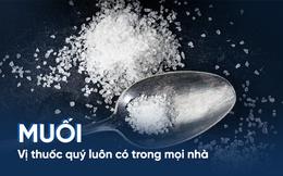 1 nhúm muối, trị đến 10 bệnh: Lý do chúng ta nên có sẵn trong nhà