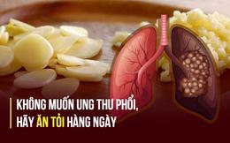 Để đẩy xa nguy cơ bị viêm phổi và ung thư phổi, hãy ăn các thực phẩm sau ngay từ bây giờ