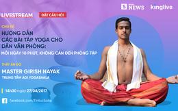 Thầy yoga Ấn Độ hướng dẫn bài tập 10 phút phòng bệnh cột sống, giảm mỡ bụng
