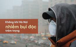 Không khí Hà Nội chứa loại bụi nguy hiểm nhất thế giới, có thể thẩm thấu vào máu