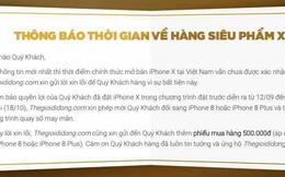 Thừa nhận không thể có iPhone X, Thế giới Di động bồi thường bằng phiếu giảm giá 500.000 đồng khi gợi ý khách chuyển sang iPhone 8 và 8 Plus