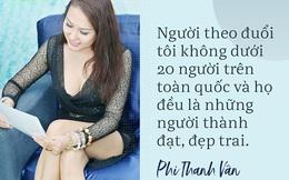 Phát ngôn mạnh miệng về tình, tiền gây xôn xao của Phi Thanh Vân sau khi ly hôn lần 2