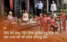 """Gửi tất cả bạn trẻ Việt Nam thích du lịch Tết: """"Bố mẹ ta đang già đi, vì thế Tết hãy về nhà"""""""