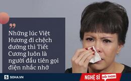 """Việt Hương: """"Tôi ngồi dưới chân Tiết Cương năn nỉ, chửi mắng..."""""""