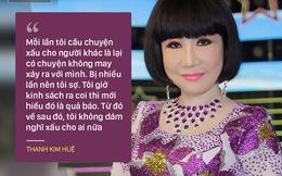"""NSƯT Thanh Kim Huệ: """"Tôi bị quả báo ngay khi cầu việc xấu cho người khác"""""""