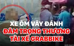 [Mutex] Tài xế Grabbike bị nhóm xe ôm vây đánh, đâm trọng thương