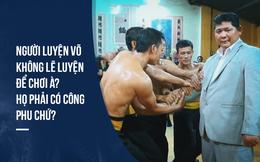 Chủ tịch Hoàng Vĩnh Giang: Công phu của anh Kiệt là bình thường so với Thiên Long Bát Bộ