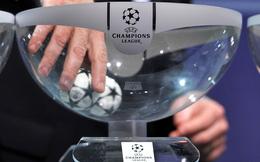 """Bốc thăm Champions League và Europa League: Real đau đầu, Man United """"vớ bẫm"""""""